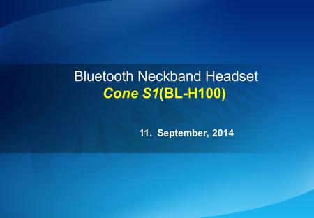 Bluetooth Neckband Headset Cone S1(BL-H100) 11. September, 2014.