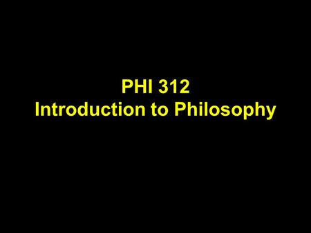 PHI 312 Introduction to Philosophy. Plato Student of Socrates. Founded the Academy in Athens.