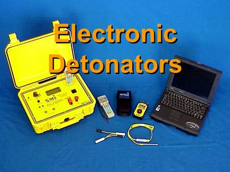 Electronic Detonators. Shock Tube Electric Igniter Delay Module Base Charge Electronic Delay Capacitor (Stored Energy) Shock TubeElectric Igniter Delay.