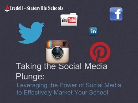 Taking the Social Media Plunge: Leveraging the Power of Social Media to Effectively Market Your School.