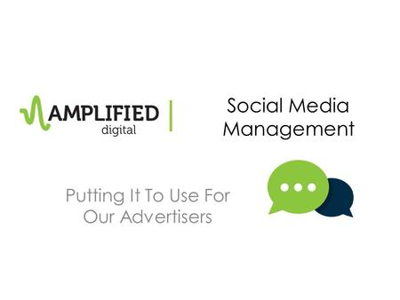 | Social Media Management Putting It To Use For Our Advertisers.