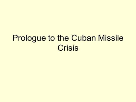 Prologue to the Cuban Missile Crisis. General Batista In 1933 Fulgencio Batista y Zaldivar came to power and ruled for 25 years. By the 1950s, his corrupt.