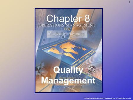1 © 2006 The McGraw-Hill Companies, Inc., All Rights Reserved Chapter 8 Quality Management.