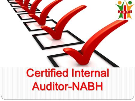 Certified Internal Auditor-NABH. Terms and definitions  Audit/ Assessment: Systematic, independent and documented process for obtaining evidence and.