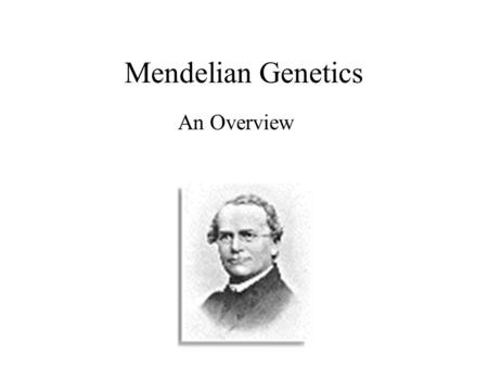 Mendelian Genetics An Overview. Pea plants have several advantages for genetics. –Pea plants are available in many varieties with distinct heritable.