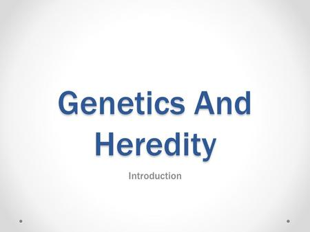 Genetics And Heredity Introduction. Gregor Mendel Made many observations that led to the model of inheritance that we use today.