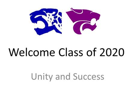 Welcome Class of 2020 Unity and Success. Congratulations Parents and Students! Blue Springs School District 100% on our Annual Performance Report.