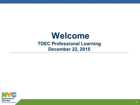 Welcome TDEC Professional Learning December 22, 2015 1.