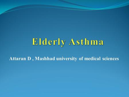 Attaran D, Mashhad university of medical sciences.