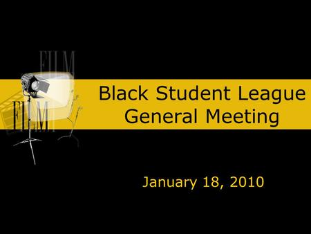 Black Student League General Meeting January 18, 2010.