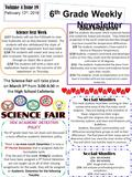 6 th Grade Weekly Newsletter Volume 4 Issue 19 February 12 th, 2016 Science Next Week Science Weekly Review This week students have been working on their.