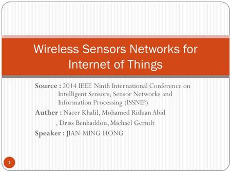 Source : 2014 IEEE Ninth International Conference on Intelligent Sensors, Sensor Networks and Information Processing (ISSNIP) Auther : Nacer Khalil, Mohamed.
