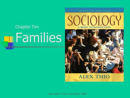 Copyright © Allyn and Bacon 2009 Chapter Ten Families.