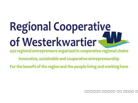 Please click to move to the next sheet. Regional Cooperative of Westerkwartier – February 2016 2.