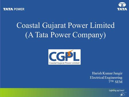 Coastal Gujarat Power Limited (A Tata Power Company) Harish Kumar Jangir Electrical Engineering 7 TH SEM.