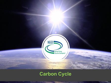 Carbon Cycle. Greenhouse Gases and the Atmosphere Certain gases in the atmosphere are good at absorbing and trapping heat. We refer to these at greenhouse.