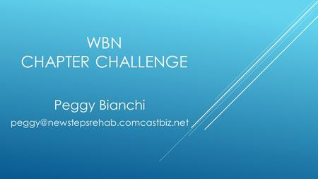 WBN CHAPTER CHALLENGE Peggy Bianchi