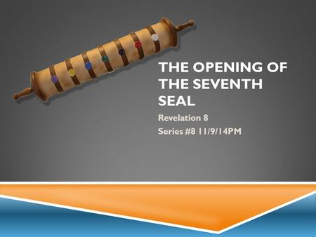 THE OPENING OF THE SEVENTH SEAL Revelation 8 Series #8 11/9/14PM.