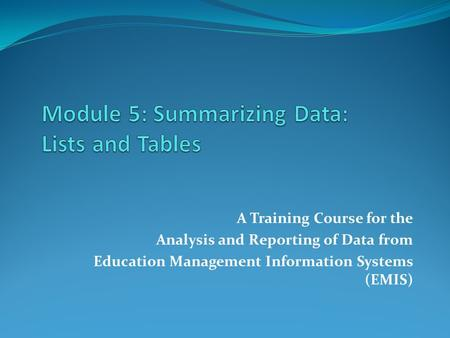 A Training Course for the Analysis and Reporting of Data from Education Management Information Systems (EMIS)