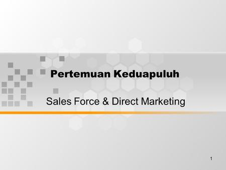 1 Pertemuan Keduapuluh Sales Force & Direct Marketing.