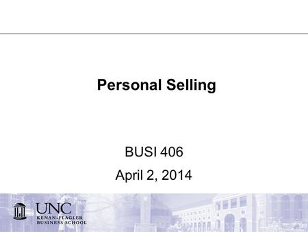 Personal Selling BUSI 406 April 2, 2014. Strategy Planning & Personal Selling CH 15: Advertising & Sales Promotion Importance of personal selling Personal.