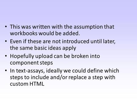 This was written with the assumption that workbooks would be added. Even if these are not introduced until later, the same basic ideas apply Hopefully.