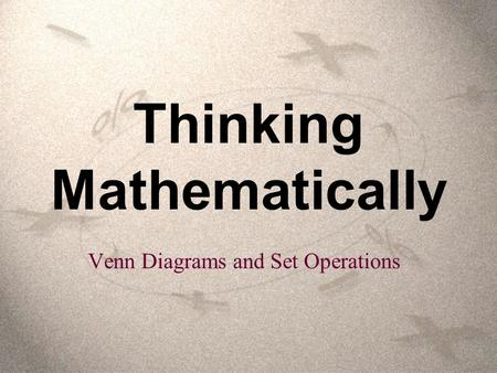 Thinking Mathematically Venn Diagrams and Set Operations.