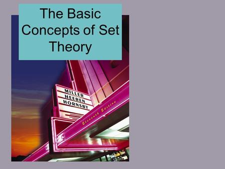 The Basic Concepts of Set Theory. Chapter 1 Set Operations and Cartesian Products.