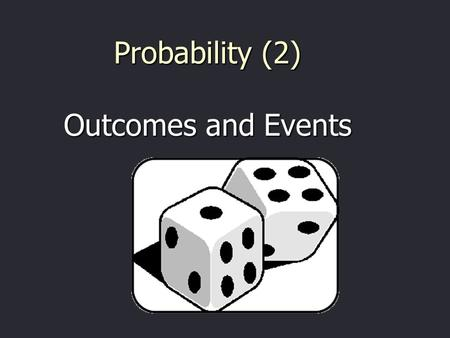 "Probability (2) Outcomes and Events. Let C mean ""the Event a Court Card (Jack, Queen, King) is chosen"" Let D mean ""the Event a Diamond is chosen"" Probability."