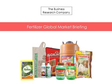 The Business Research Company Fertilizer Global Market Briefing.