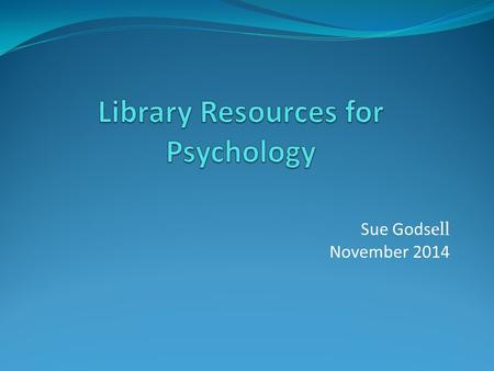Sue Godsell November 2014. Why use the Library's resources (and not Google or Wikipedia)? We have many online reference works (dictionaries, encyclopedias,
