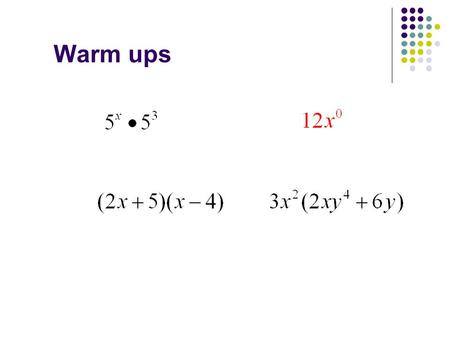 Warm ups. Return Quizzes Let's go over them!! 9-8 Special Products Objective: To identify and expand the three special products.