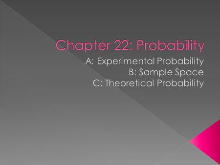  Page 568: Insurance Rates  Probability theory  Chance or likelihood of an event happening  Probability  Each even is assigned a number between.