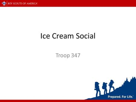 Ice Cream Social Troop 347. Welcome New Scouts!