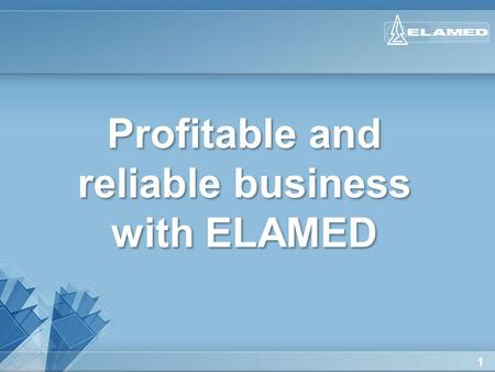1 Profitable and reliable business with ELAMED. 2 25 years in the market of medical products. 25 years in the market of medical products. Yelatma Instrument-Making.