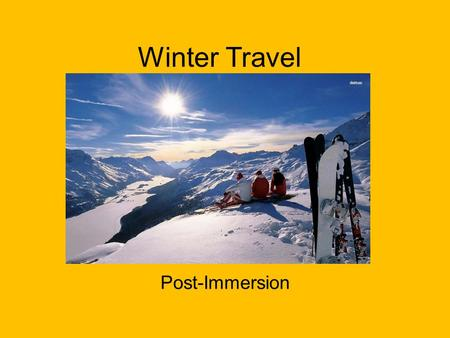 Winter Travel Post-Immersion. Part 1 Mountain recreation has been around for many years, yet new inventions and popularity has changed their look, feel.