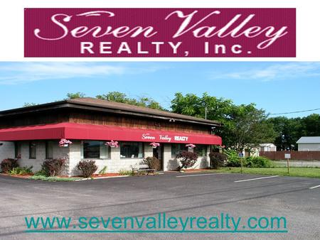 "Www.sevenvalleyrealty.com. sevenvalleyrealty.com "" Ninety percent of home buyers today use the Internet to search for homes."" Seven Valley Realty, Inc."