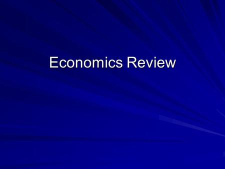 Economics Review. Gross Domestic Product A measure of economic activity within a country. Gross Domestic Product (GDP) is a measure of National Income.