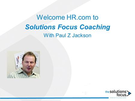Welcome HR.com to Solutions Focus Coaching With Paul Z Jackson.