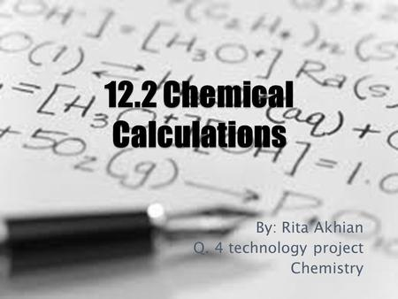 By: Rita Akhian Q. 4 technology project Chemistry.
