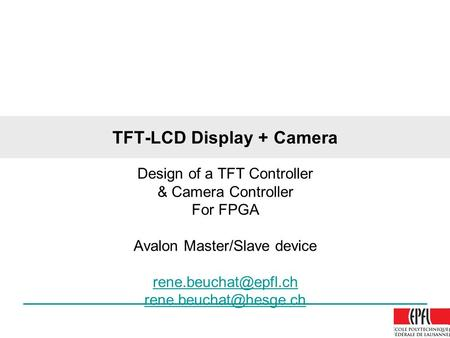 TFT-LCD Display + Camera Design of a TFT Controller & Camera Controller For FPGA Avalon Master/Slave device