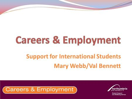 Support for International Students Mary Webb/Val Bennett.
