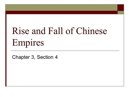 Rise and Fall of Chinese Empires Chapter 3, Section 4.