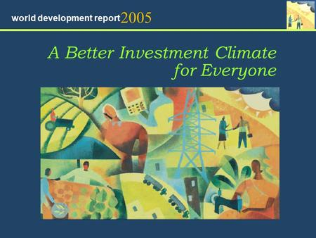 A Better Investment Climate for Everyone 2005 world development report.