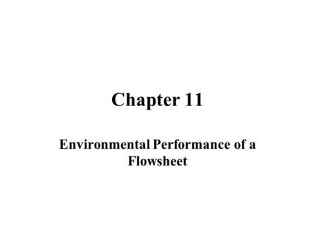 Chapter 11 Environmental Performance of a Flowsheet.