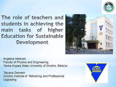 Angelica Medved Faculty of Physics and Engineering Yanka Kupala State University of Grodno, Belarus Tatyana Demesh Grodno Institute of Retraining and Professional.