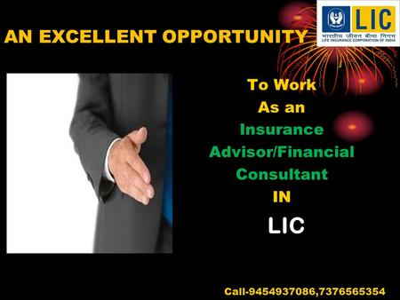 AN EXCELLENT OPPORTUNITY To Work As an Insurance Advisor/Financial Consultant IN LIC Call-9454937086,7376565354.