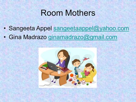 Room Mothers Sangeeta Appel Gina Madrazo