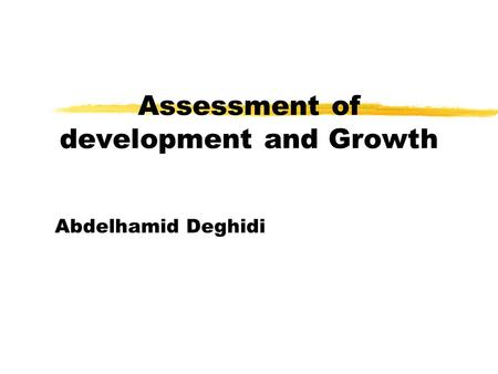 Assessment of development and Growth