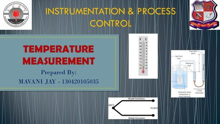 Prepared By: MAVANI JAY - 130420105035 INSTRUMENTATION & PROCESS CONTROL.